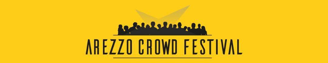 Arezzo Crowd Festival – Da dove siamo partiti