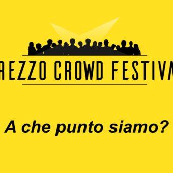 Arezzo Crowd Festival – A che punto siamo?